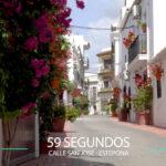 59 Segundos – Calle san José en Estepona.