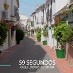 59 Segundos – Calle Lozano en Estepona.